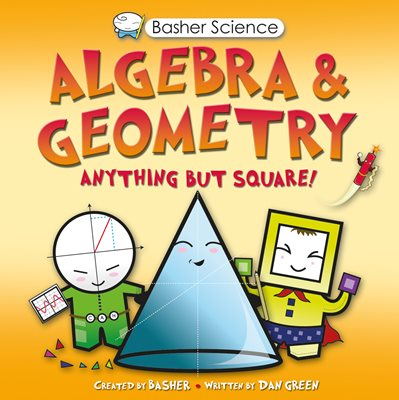 Book cover for Basher Science: Algebra and Geometry